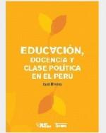 Libro de Educación, docencia y clase política en el Perú