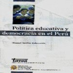Libro de Política educativa y democracia en el Perú