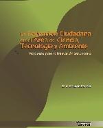 Libro de La educación ciudadana en el área de ciencia, tecnología y ambiente. Propuesta para la educación secundaria