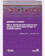 Libro de Abriendo caminos. Guía de estrategias metodológicas para la educación intercultural bilingüe en contextos urbanos