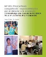 Libro de Redes Educativas: Compartiendo responsabilidades por el derecho a la educación. Construyendo una cultura democrática a la relación escuela comunidad