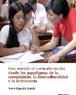 Libro de Una mirada al currículo escolar desde los paradigmas de la complejidad, la interculturalidad y la democracia