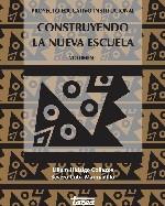 Libro de Construyendo la nueva escuela, proyecto educativo institucional. Volumen I