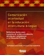 Libro de Comunicación intertextual intercultural bilingüe. Reflexiones desde y para la práctica de la interculturalización del área de Comunicación en la Educación Primaria