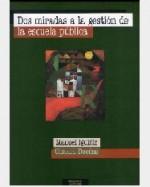 Libro de Dos miradas a la gestión de la escuela pública