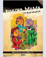Libro de Kinuwa Mama uywaymanta: Kinuwaqa apukunap mikhuyninmi / De la crianza de la madre quinua: La quinua es comida de los dioses