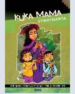 Libro de Kuka Mama uywaymanta: Kukaqa sayk'uytapas, yarqaytapas, ch'akiytapas atipanmi / De la crianza de la madre coca: La coca vence al cansancio, al hambre y a la sed