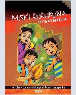 Libro de Misk'i Rurukunamanta: Misk'i rurukunaqa mikhusqanchiktam hunt'apanku / De las frutas agradables: Las frutas complementan nuestros alimentos
