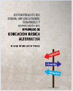 Libro de Sistematización del diseño, implementación, desarrollo y repercusión del Diplomado de Educación Básica Alternativa