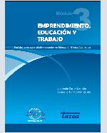 Libro de EMPRENDIMIENTO, EDUCACIÓN Y TRABAJO. Fortaleciendo capacidades docentes en Educación Básica Alternativa. Módulo 3