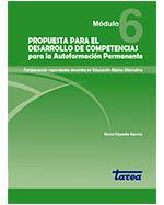 Libro de Propuesta para el desarrollo de competencias para la Autoformación Permanente. Fortaleciendo capacidades docentes en Educación Básica Alternativa. Módulo 6