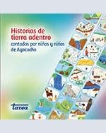 Libro de Historias de tierra adentro. Contadas por niñas y niños de Ayacucho