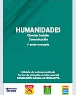 Libro de Humanidades. Ciencias Sociales, Comunicación. 1o grado avanzado. Módulo de autoaprendizaje. Forma de atención semipresencial. Educación Básica Alternativa