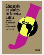 Libro de Educación de adultos en América Latina. Desafíos de la equidad y la modernización