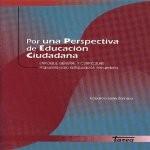 Libro de Por una perspectiva de educación ciudadana. Enfoque general y curricular