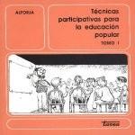 Libro de Técnicas participativas para la educación popular. Tomo I