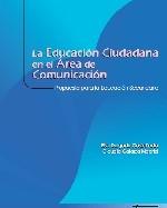 Libro de La educación ciudadana en el área de comunicación. Propuesta para la educación secundaria.