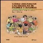 Libro de Cómo organizar las escuelas de padres y madres. Manual para facilitadoras y facilitadores