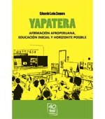 Libro de Yapatera. Afirmación afroperuana, educación inicial y horizonte posible