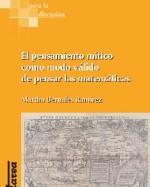 Libro de El pensamiento mítico como modo válido de pensar las matemáticas