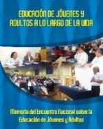 Libro de Educación de jóvenes y adultos a lo largo de la vida. Memoria del Encuentro Nacional sobre la Educación de Jóvenes y Adultos