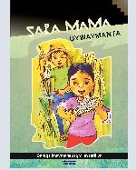 Libro de Sara Mama uywaymanta: Saraqa imaymanapaqmi aysarikun / De la crianza de la madre maíz: El maíz se prepara de diversas maneras