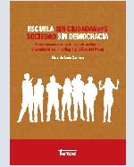 Libro de Escuela sin ciudadan@s, sociedad sin democracia. Condiciones reales de construcción de ciudadanía en un colegio público del Perú