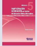 Libro de Participación estudiantil en Centros de Educación Básica Alternativa. Fortaleciendo capacidades docentes en Educación Básica Alternativa. Módulo 5