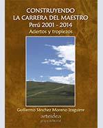 Libro de Construyendo la Carrera del Maestro Perú 2001-2014. Aciertos y tropiezos