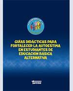 Libro de Guías didácticas para fortalecer la autoestima en estudiantes de Educación Básica Alternativa