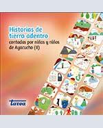 Libro de Historias de tierra adentro. Contadas por niñas y niños de Ayacucho (II)